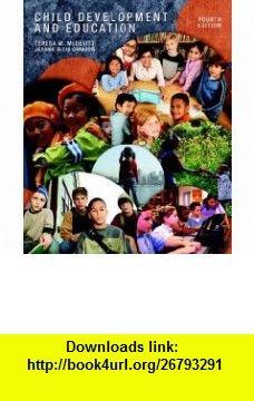 Child Development and Education (4th Edition) (9780137133833) Teresa M. McDevitt, Jeanne Ormrod , ISBN-10: 0137133839  , ISBN-13: 978-0137133833 ,  , tutorials , pdf , ebook , torrent , downloads , rapidshare , filesonic , hotfile , megaupload , fileserve