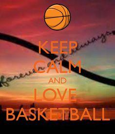 KEEP CALM AND LOVE  BASKETBALL