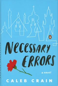 Necessary Errors, Caleb Crain  Crain is the rare debut novelist who writes with the sort of confidence we'd expect from an author who has already penned books upon books. And, in fact, Crain is no novice; he has been writing about, studying, and translating literature for years now. That's probably why Crain's novel, following the life of Jacob Putnam, a gay man in post-Velvet Revolution Prague feels more like a fourth or fifth novel.