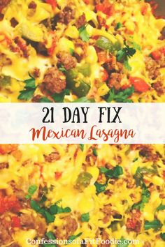 21 Day Fix Mexican Lasagna – Confessions of a Fit Foodie – 21 Day Fix – 21 Day Fix Mexikanische Lasagne – Bekenntnisse eines Fit Foodies – 21 Day Fix – 21 Day Fix Diet, 21 Day Fix Meal Plan, Fixate Recipes, Cooking Recipes, Vegan Recipes, Grilling Recipes, Clean Eating Recipes, Healthy Dinner Recipes, Mexican Lasagna Recipes
