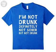 Kids I'm Not Drunk Definitely Not Sober But Not Drunk Funny Drink 6 Royal Blue - Funny shirts (*Amazon Partner-Link)