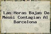 http://tecnoautos.com/wp-content/uploads/imagenes/tendencias/thumbs/las-horas-bajas-de-messi-contagian-al-barcelona.jpg Barcelona. Las horas bajas de Messi contagian al Barcelona, Enlaces, Imágenes, Videos y Tweets - http://tecnoautos.com/actualidad/barcelona-las-horas-bajas-de-messi-contagian-al-barcelona/