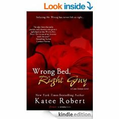 Wrong Bed, Right Guy (A Come Undone Novel) (Entangled Brazen) - Kindle edition by Katee Robert. Romance Kindle eBooks @ AmazonSmile.