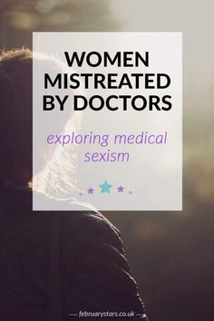 Are women mistreated by doctors? Exploring medical sexism. Click to read or pin to save for later.