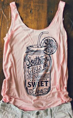 "Sweet Tea Tank | ""Southern Girls Like Sunshine And Sweet Tea"" 