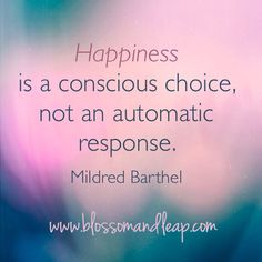Happiness is a conscious choice, not an automatic response. #happy #positive #choice