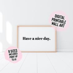 DIGITAL DOWNLOAD Have A Nice Day Print Printable Wall Art   Etsy