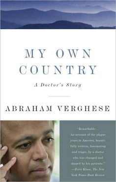 My Own Country: A Doctor's Story of a Town and Its People in the Age of AIDS by Abraham Verghese; Rec 1/1997 Vol