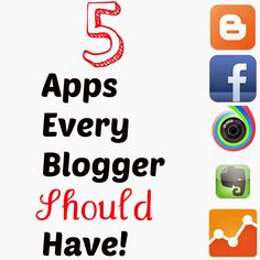 5 Apps Every Blogger Should Have