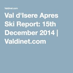 What's on Val D'Isere in the lead up to Christmas & New Year Ski Report, 15 December, Apres Ski, Skiing, Christmas, Navidad, Ski, Weihnachten, Christmas Music