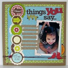 the things you say... I really want to make this layout! kid books, scrapbook layouts, scrapbook genius, photo layout, school scrapbooking layouts, scrapbook kid, scrapbook idea, scrapbook pages, thing