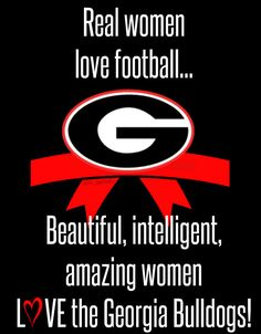 Real women football, UGA, Georgia, GEORGIA GIRL, made by me, Follow me on twitter @UGA_Gurl4life
