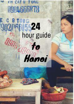 24 hour guide to Hanoi