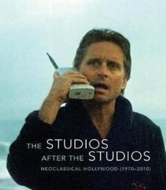 The Studios After The Studios: Neoclassical Hollywood (1970-2010) PDF