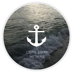 Anchor -Come away with me