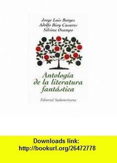 Antologia de la Literatura Fantastica/ Anthology of Fantastic Literature (Narrativa / Narrative) (Spanish Edition) (9789500705875) Jorge Luis Borges, Random House Mondadori , ISBN-10: 9500705877  , ISBN-13: 978-9500705875 ,  , tutorials , pdf , ebook , torrent , downloads , rapidshare , filesonic , hotfile , megaupload , fileserve