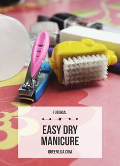 Easy dry manicure. C