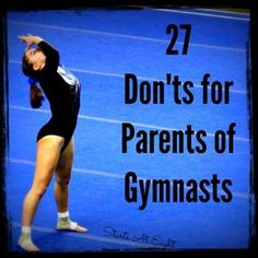 27 Dont for Parents of Gymnasts, written by J. Howard, Professional gymnastics coach since Dad, today I worked on tsuks! Cool, is that on beam? Toddler Gymnastics, Gymnastics Tricks, Gymnastics Hair, Gymnastics Skills, Gymnastics Competition, Gymnastics Coaching, Gymnastics Quotes, Gymnastics Workout, Sport Gymnastics