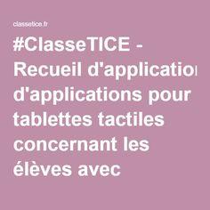 #ClasseTICE - Recueil d'applications pour tablettes tactiles concernant les élèves avec troubles du spectre autistique