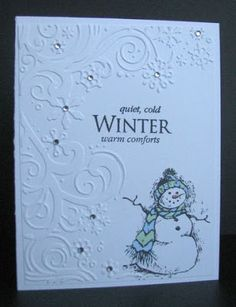 The card - snowman is from Inkadinkado, embossing folder is Cuttlebug, sentiment is Hero Arts.