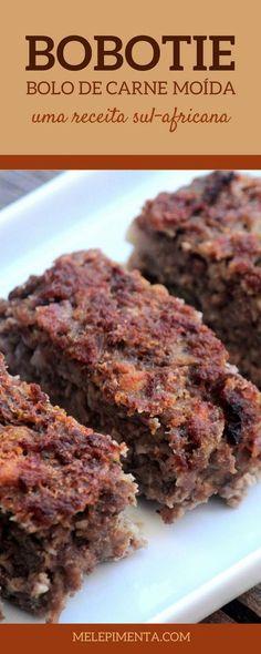 Bobotie é uma receita típica da África do Sul, trata-se de um delicioso bolo de carne moída, bem condimentado, diferente e muito saboroso.