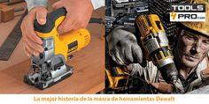 La historia de las herramientas Dewalt por Tools4pro