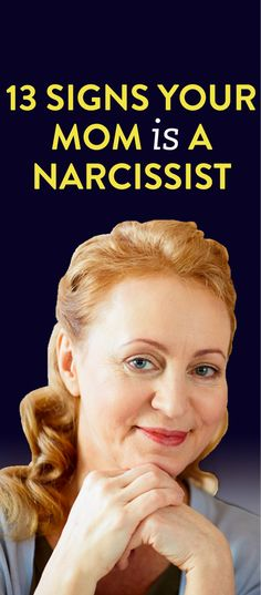 13 Signs Your Mom Is A Narcissist
