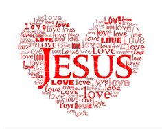 Jesus is LOVE - For God so loved the world