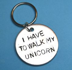 Unicorn gift quote gift for girlsI have to walk my unicorn