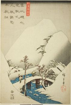 """Utagawa Hiroshige c. A Bridge in a Snowy Landscape, from the series """"A Collection of Japanese and Chinese Poems for Recitation (Wakan roeishu)"""", Color woodblock print. Chinese Poem, Chinese Art, Japanese Painting, Chinese Painting, Japanese Woodcut, Art Asiatique, Art Institute Of Chicago, Japanese Prints, Japan Art"""