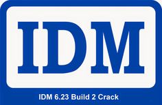 IDM 6.23 Build 12 Crack And Serial Number With Key