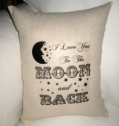 I love you to the Moon and Back Pillow, Baby Room Typography Cushion, Shower Gift,  Shabby Chic, Ivory Affordable Home Decor, Words, Nursery. $17.79, via Etsy.