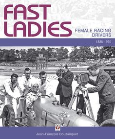 FAST WOMEN IN HISTORY | AUTO RACING'S TOUGH FEMALE PIONEERS « The Selvedge Yard