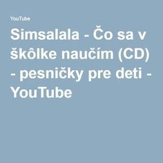 Simsalala - Čo sa v škôlke naučím (CD) - pesničky pre deti - YouTube Kids Songs, Preschool, Youtube, Children, Young Children, Boys, Songs For Children, Children Songs, Child