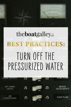 Tips for the galley aren't just limited to cooking. Many of the boat's systems support the galley -- such as the freshwater system. Here's a good habit to get into. Sump Pump, I Need To Know, Good Habits, Turn Off, Boating, Fresh Water, Cruise, How To Get, Learning