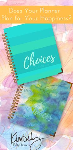 The Choices Notebook 12-Month Planner: When you're happy, everything else is EASY. Welcome to the planner that takes YOUR Happiness seriously! CLICK to view the all new 2017 Choices Notebook! Pin for later and to share. http://FIftyJewels.com