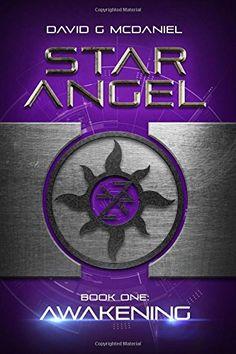 Star Angel: Awakening (Volume 1) by David G McDaniel