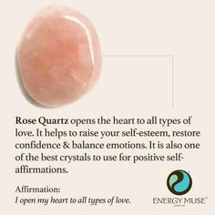 Rose Quartz opens the heart to all types of love. It helps to raise your self-esteem, restore confidence and balance emotions. It is also one of the best crystals to use for positive self-affirmations. Perfect for balancing your Heart Chakra. Crystals Minerals, Crystals And Gemstones, Stones And Crystals, Gem Stones, Types Of Crystals, Types Of Gems, Types Of Stones, Reiki, Positive Self Affirmations