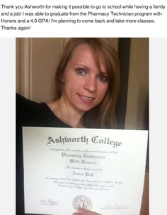 Anna's proof that you can go to school while having a family and working a job.  She was even able to complete our Online Pharmacy Technician Program with Honors.  Outstanding achievement, Anna!  Check out other Ashworth College Reviews by visiting:  http://www.ashworthcollege.edu/why-ashworth