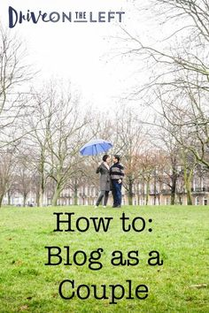 How To: Blog as a Couple – Drive on the Left