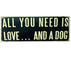 Placa Decorativa All You Need is Love and a Dog - 38x14cm