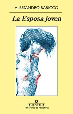 La esposa joven/ The Young Bride (Paperback) (Alessandro Baricco) Cgi, Fiction Books, Books Online, Ebooks, Reading, Movie Posters, Book Covers, Mayo 2017, Ad Hoc
