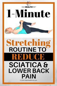1-Minute Stretching Routine To Reduce Sciatica And Lower Back Pain via @dailyhealthpost