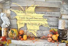 I like the idea of using this quote on wood for the different seasons.