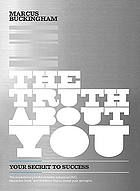 The truth about you : your secret to success by Marcus Buckingham @ 650.1 B85t 2008