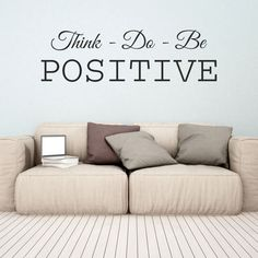 Think Do Be Positive Wall Sticker Wall Stickers, Wall Decor, Positivity, Living Room, Baby, Wall Clings, Home Decor Wall Art, Wall Decals, Newborn Babies