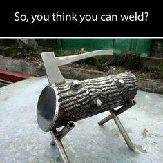 Metal log burner / BBQ idea with thick weld for bark.