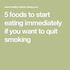 5 foods to start eating immediately if you want to quit smoking