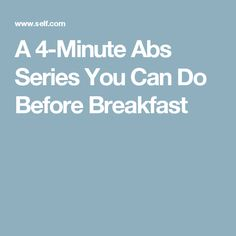 A 4-Minute Abs Series You Can Do Before Breakfast