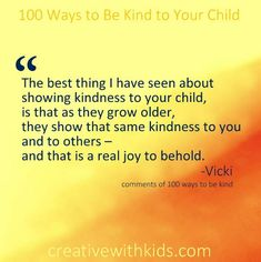 Your 100+ Acts of Kindness - favorite responses to 100 ways to be kind to your child